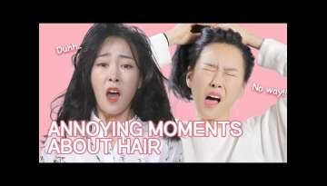 Annoying Moments Related to Hair ENG SUB