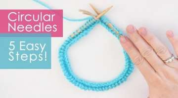 How to Knit with Circular Needles in 5 Easy Steps
