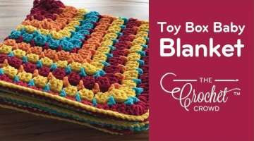 Crochet for Beginners + Toy Box Blanket Sample Project to Try